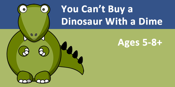 You can't buy a dinosaur with a dime logo